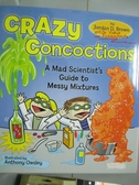 【書寶二手書T3/動植物_PGH】Crazy Concoctions: A Mad Scientist's Guide