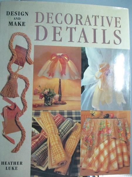 【書寶二手書T2/設計_YAZ】Decorative Details (Design & Make)_Heather L