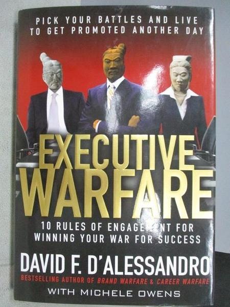 【書寶二手書T4/財經企管_JSK】Executive Warfare_D alessandro