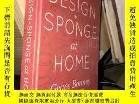 二手書博民逛書店Design*Sponge罕見at Home(精裝英文原版)Y1