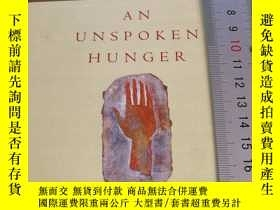 二手書博民逛書店An罕見Unspoken Hunger: Stories fro