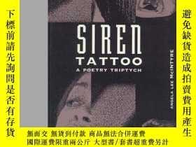 二手書博民逛書店Siren罕見Tatto a Poetry Triptych-詩集三聯Y346464 Heidi Greco,