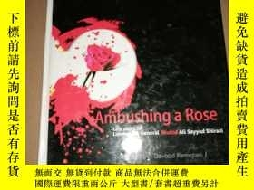 二手書博民逛書店AMBUSHING罕見A ROSE(外文版)玫瑰10206
