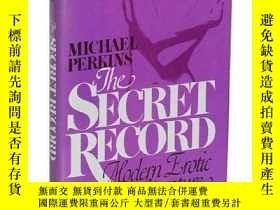 二手書博民逛書店稀缺,The罕見Secret Record: Modern Erotic Literature,1976年出版