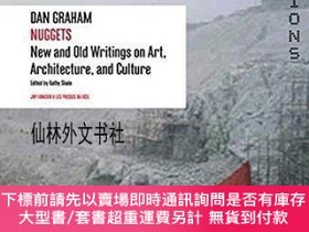 二手書博民逛書店【罕見】Dan Graham: Nuggets: New and Old Writing on Art, Arch
