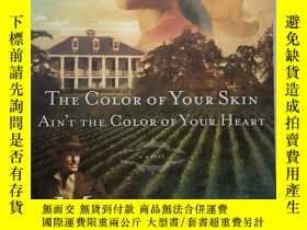 二手書博民逛書店The罕見Color of Your Skin Ain t the Color of Your HeartY3