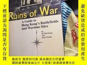 二手書博民逛書店Ruins罕見of war: A guide to Hong Kong s battlefields and wa