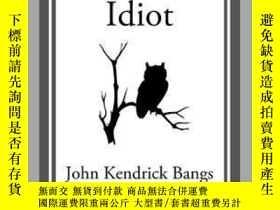 二手書博民逛書店The罕見Genial IdiotY410016 John Kendrick Bangs Start Clas