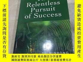 二手書博民逛書店THE罕見PELENTLESS PURSUIT OF SUCCE