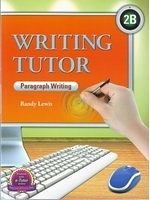 二手書博民逛書店 《Writing Tutor 2B Student Book》 R2Y ISBN:9781599665528│RandyLewis