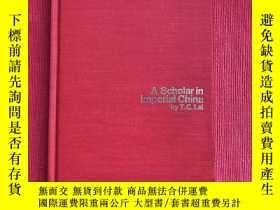 二手書博民逛書店A罕見scholar in imperial ChinaY445475 T C LAI Wing tai ch
