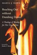 二手書《Reaching Out Without Dumbing Down: A Theology of Worship for This Urgent Time》 R2Y ISBN:0802841023