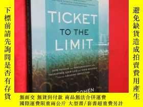 二手書博民逛書店Ticket罕見to the Limit (硬精裝) 【詳見圖】