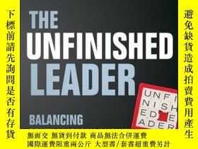 二手書博民逛書店The罕見Unfinished Leader: Balancing Contradictory Answers t