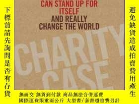 二手書博民逛書店Charity罕見Case: How the Nonprofit Community Can Stand Up F