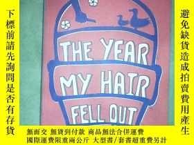 二手書博民逛書店The罕見Year My Hair Fell Out(籤贈本)Y