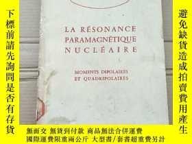 二手書博民逛書店la罕見RESONANCE PARAMAGNETIQUE NUCLEAIRE(P1685)核之順磁共振Y173