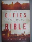 【書寶二手書T7/原文小說_YFN】The Cities That Built the Bible_Cargill, R