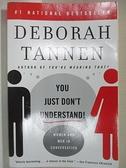 【書寶二手書T1/心理_G7M】You Just Don't Understand: Women and Men in Conversation