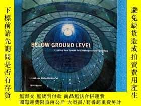 二手書博民逛書店Below罕見Ground Level: Creating New Spaces for Contemporary