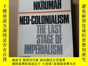 二手書博民逛書店NEO-COLONIALISM The罕見Last Stage