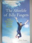 【書寶二手書T1/原文小說_NSO】Afterlife of Billy Fingers: How My Bad-Boy Brother..._Kagan