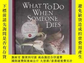 二手書博民逛書店英文原版罕見What to Do When Someone Di
