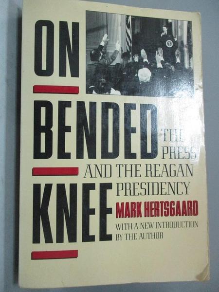 【書寶二手書T4/社會_YFK】On Bended Knee: The Press and the Reagan Pre