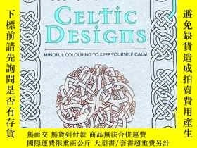 二手書博民逛書店celtic罕見designs mindful coloring to keep yourself calmY