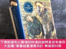二手書博民逛書店A.S.拜厄特,英文原版罕見《占有》 Possession: A Romance (精裝)Y439422 A.