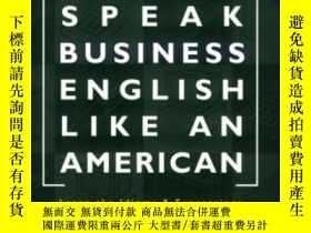 二手書博民逛書店Speak罕見Business English Like An AmericanY256260 Amy Gil