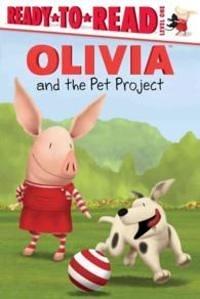 【Olivia系列讀本】OLIVIA AND THE PET PROJECT/L1