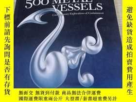 二手書博民逛書店500罕見METAL VESSELSY18142 Lark Books Lark Books 出版2007