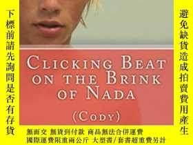 二手書博民逛書店Clicking罕見Beat On The Brink Of NadaY255562 Keith Hale B