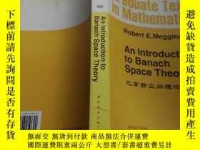 二手書博民逛書店罕見巴拿赫空間理論引論(英文版)Y9532 Robert E.M