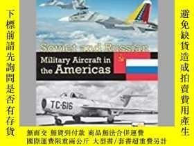 二手書博民逛書店Soviet罕見and Russian Military Aircraft in the Americas (da