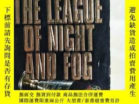 二手書博民逛書店THE罕見LEAGUE OF NIGHT AND FOGY640