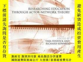 二手書博民逛書店Researching罕見Education Through Actor-Network TheoryY410