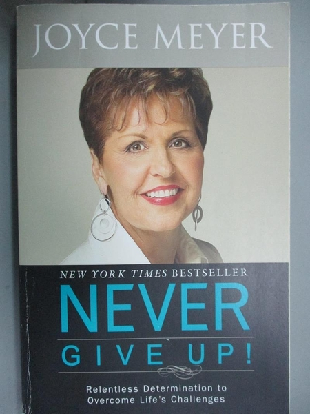 【書寶二手書T8/宗教_NJA】Never Give Up!: Relentless Determination to Overcome Life's Challenges_Meyer, Joyce