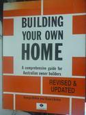 【書寶二手書T3/設計_ZDB】Building Your Own Home_George Wilkie