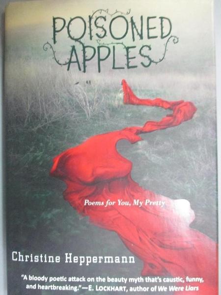 【書寶二手書T6/文學_HOC】Poisoned Apples-Poems for You, My Pretty_Hep