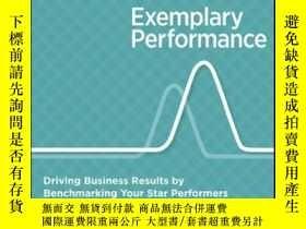 二手書博民逛書店Exemplary罕見Performance: Driving Business Results by Bench