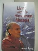 【書寶二手書T7/原文小說_DFV】Living With the Himalayan Masters_Swami Rama