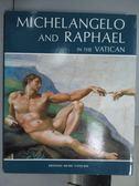 【書寶二手書T4/藝術_PMB】Michelangelo and Raphael in the Vatican