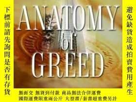 二手書博民逛書店Anatomy罕見of Greed: Telling the Unshredded Truth from Insi