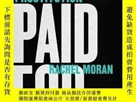 二手書博民逛書店Paid罕見ForY256260 Rachel Moran W. W. Norton & Compan