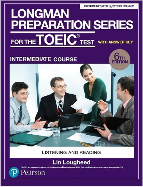 Longman Preparation Series for the TOEIC Test: Intermediate Course, 6/E ..