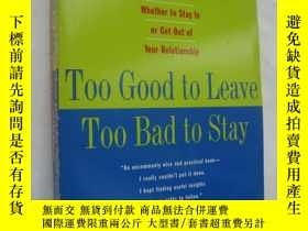 二手書博民逛書店Too罕見Good to Leave Too Bad to St