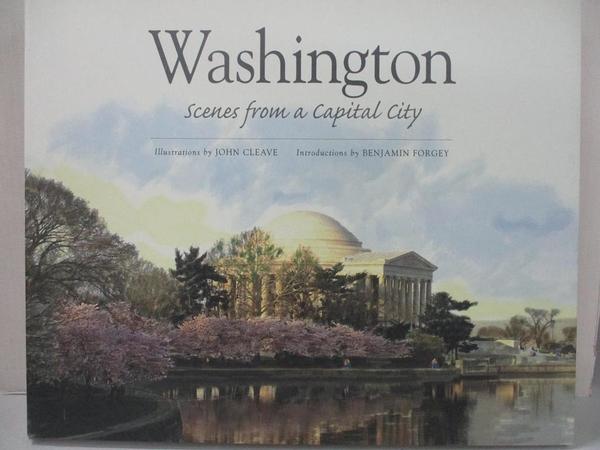 【書寶二手書T4/地理_J3S】Washington: Scenes from a Capital City_Forgey, Benjamin/ Cleave, John