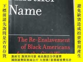二手書博民逛書店Slavery罕見by Another Name【英文原版精裝】Y21144 Douglas A Blackm